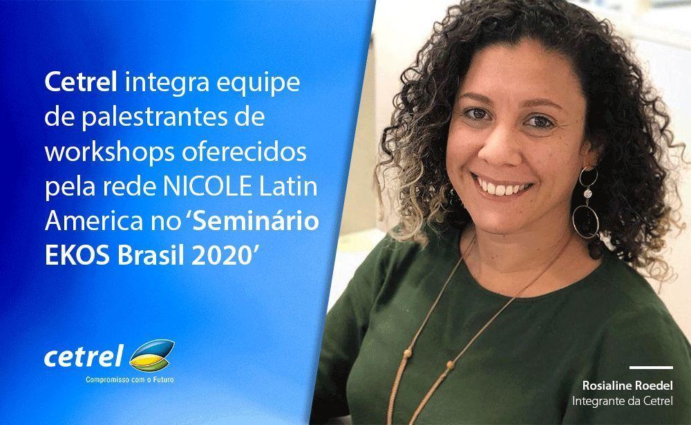 Cetrel integra palestrantes dos workshops oferecidos pela rede Nicole Latin America no 'Seminário EKOS Brasil 2020'