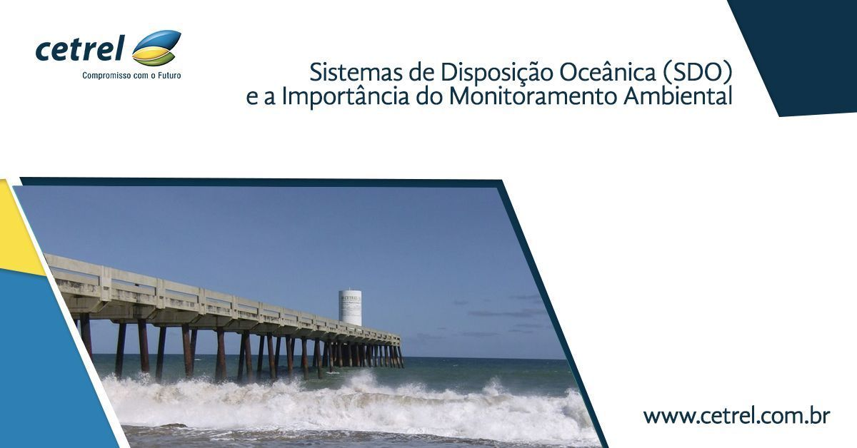 Sistemas de Disposição Oceânica (SDO) e a Importância do Monitoramento de Compartimentos Ambientais (água, sedimentos e comunidades aquáticas) nesses ambientes