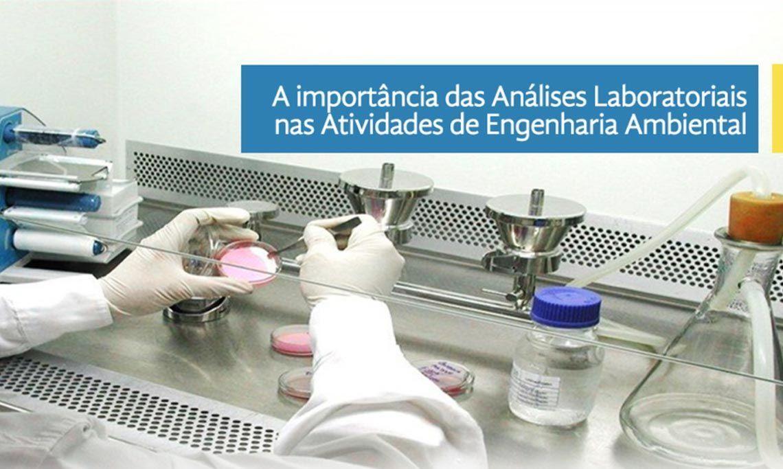 A Importância das Análises Laboratoriais nas Atividades de Engenharia Ambiental